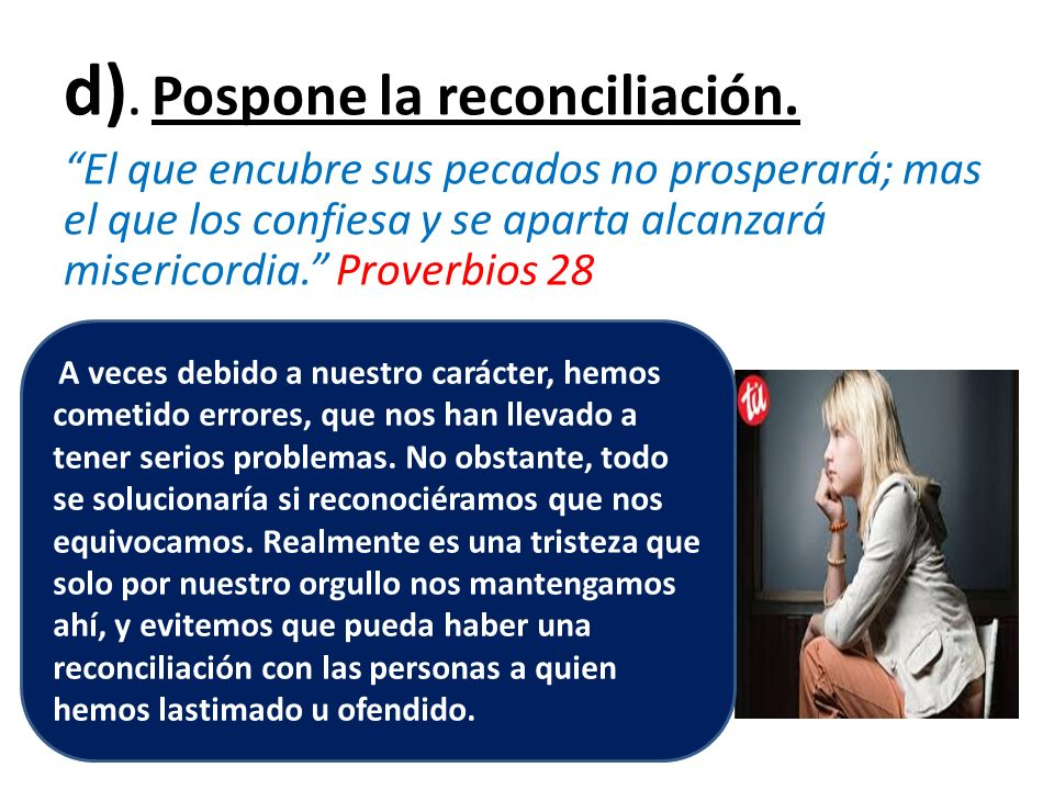 d). Pospone la reconciliación.