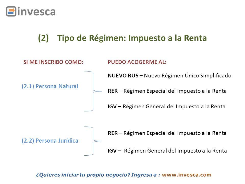 (2) Tipo de Régimen: Impuesto a la Renta