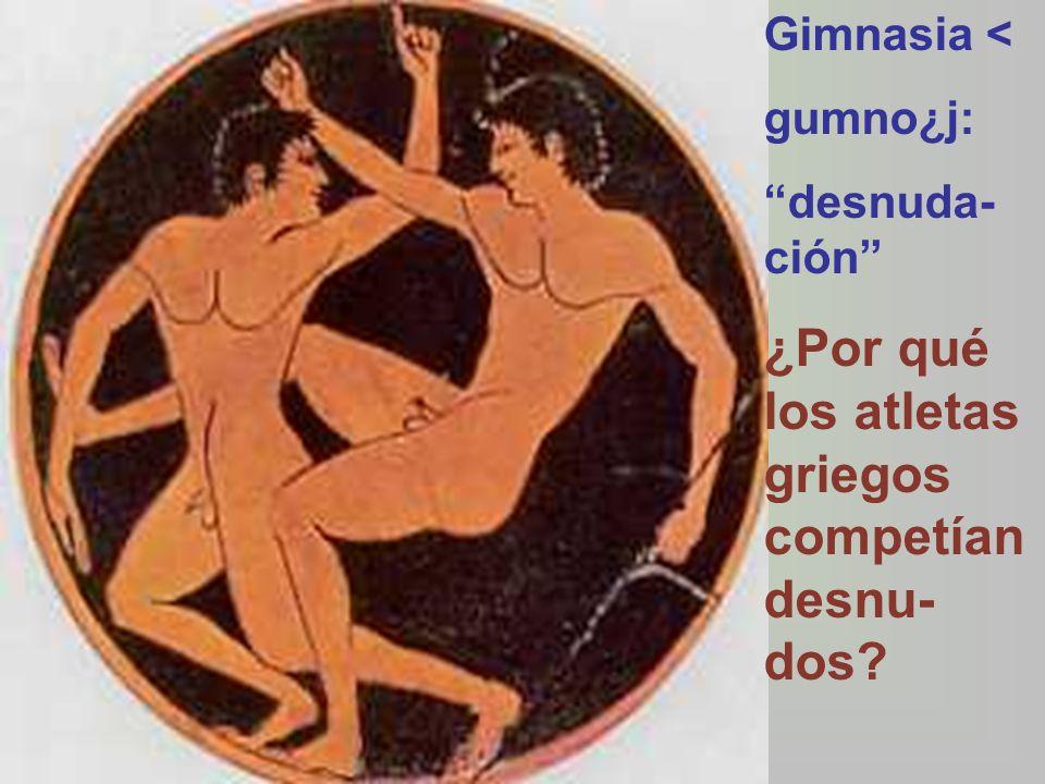 ¿Por qué los atletas griegos competían desnu-dos