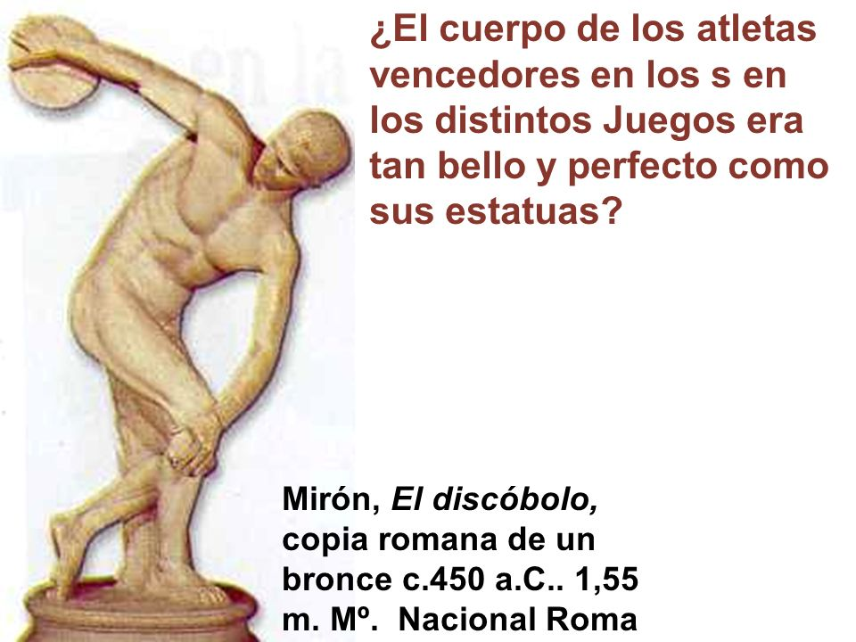 ¿El cuerpo de los atletas vencedores en los s en los distintos Juegos era tan bello y perfecto como sus estatuas