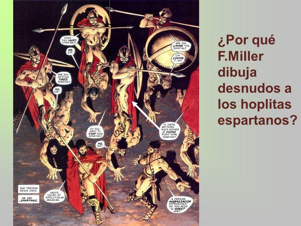 ¿Por qué F.Miller dibuja desnudos a los hoplitas espartanos