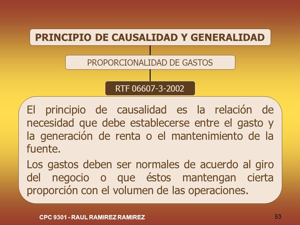 PRINCIPIO DE CAUSALIDAD Y GENERALIDAD CPC 9301 - RAUL RAMIREZ RAMIREZ