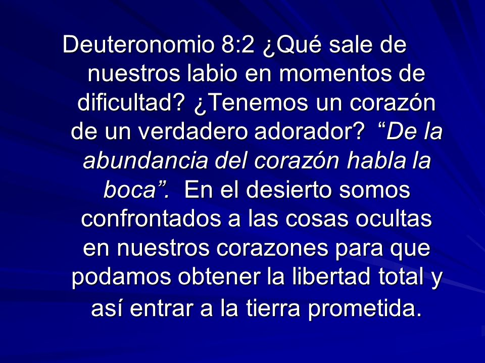 Deuteronomio 8:2 ¿Qué sale de nuestros labio en momentos de dificultad