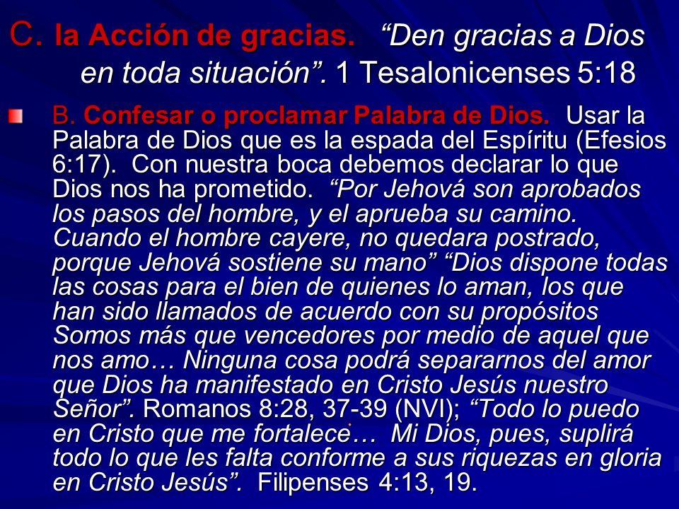 C. la Acción de gracias. Den gracias a Dios en toda situación