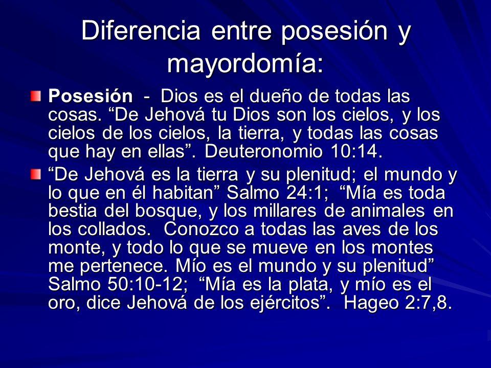 Diferencia entre posesión y mayordomía: