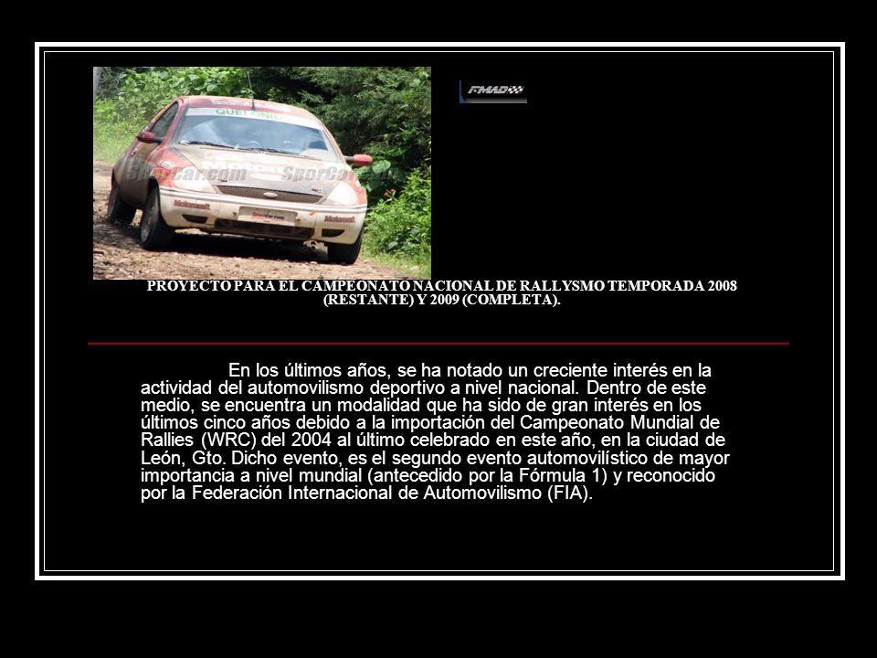 PROYECTO PARA EL CAMPEONATO NACIONAL DE RALLYSMO TEMPORADA 2008 (RESTANTE) Y 2009 (COMPLETA).