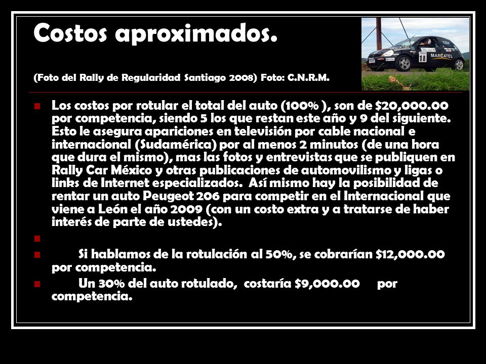 Costos aproximados. (Foto del Rally de Regularidad Santiago 2008) Foto: C.N.R.M.
