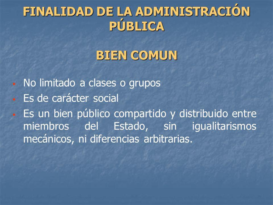 FINALIDAD DE LA ADMINISTRACIÓN PÚBLICA BIEN COMUN