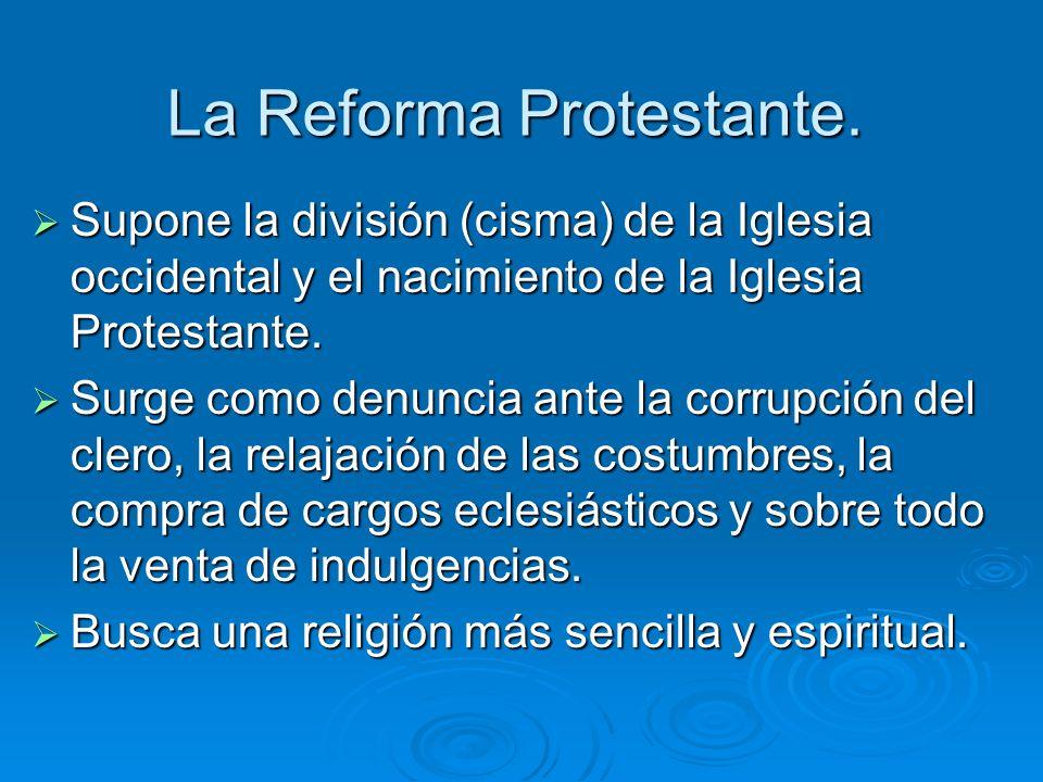La Reforma Protestante.