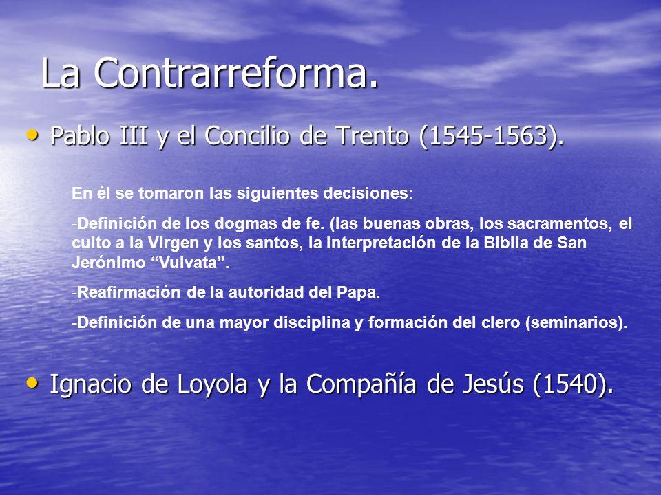 La Contrarreforma. Pablo III y el Concilio de Trento (1545-1563).
