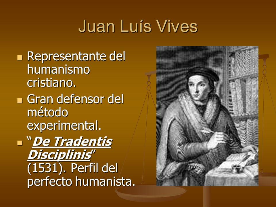 Juan Luís Vives Representante del humanismo cristiano.