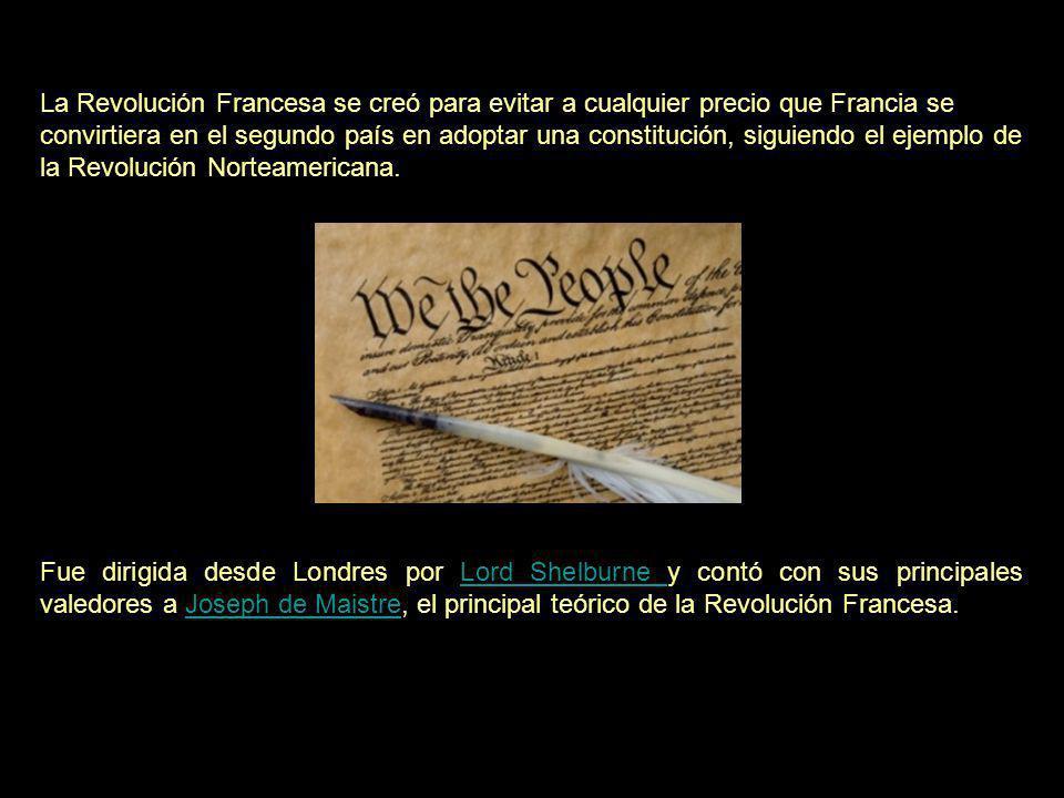 La Revolución Francesa se creó para evitar a cualquier precio que Francia se convirtiera en el segundo país en adoptar una constitución, siguiendo el ejemplo de la Revolución Norteamericana.