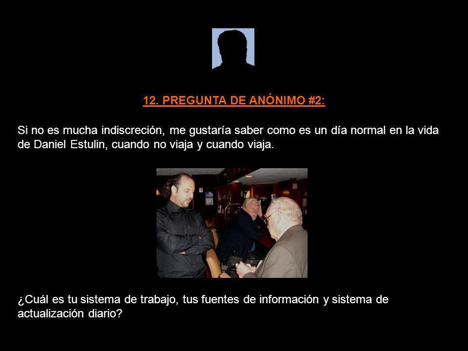 12. PREGUNTA DE ANÓNIMO #2: