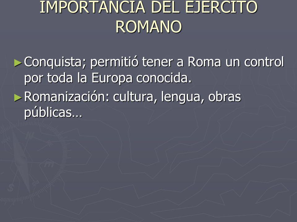 IMPORTANCIA DEL EJÉRCITO ROMANO