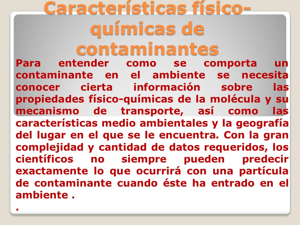 Características físico-químicas de contaminantes