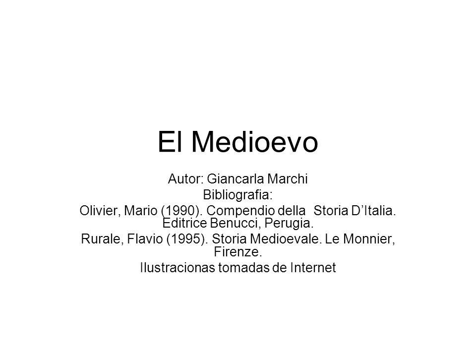 El Medioevo Autor: Giancarla Marchi Bibliografia: