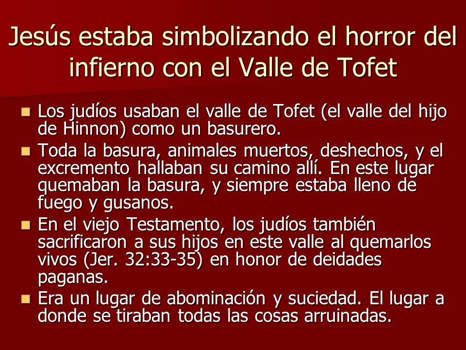 Jesús estaba simbolizando el horror del infierno con el Valle de Tofet