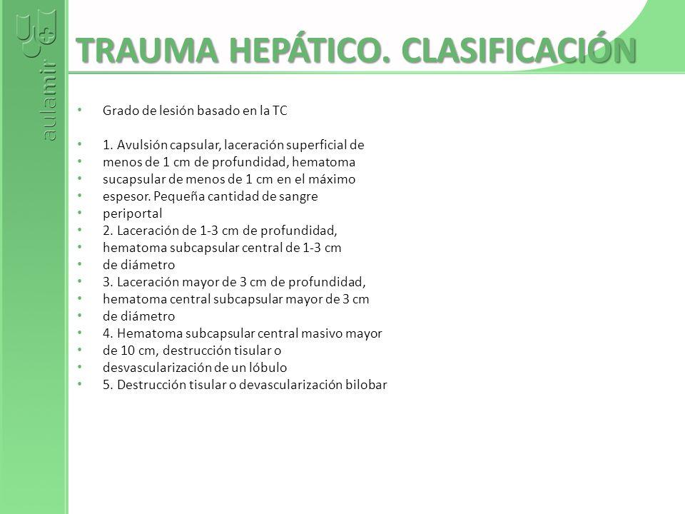 TRAUMA HEPÁTICO. CLASIFICACIÓN