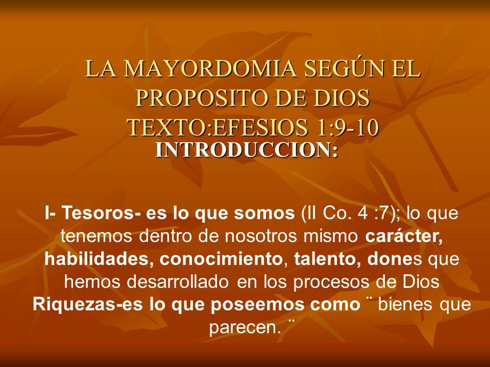 LA MAYORDOMIA SEGÚN EL PROPOSITO DE DIOS TEXTO:EFESIOS 1:9-10