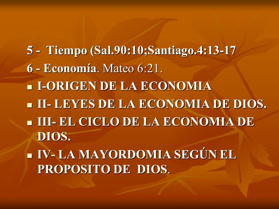 5 - Tiempo (Sal.90:10;Santiago.4:13-17