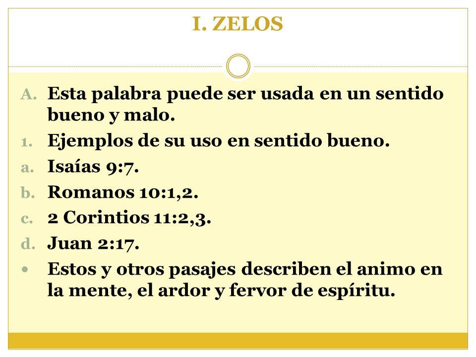 I. ZELOS Esta palabra puede ser usada en un sentido bueno y malo.