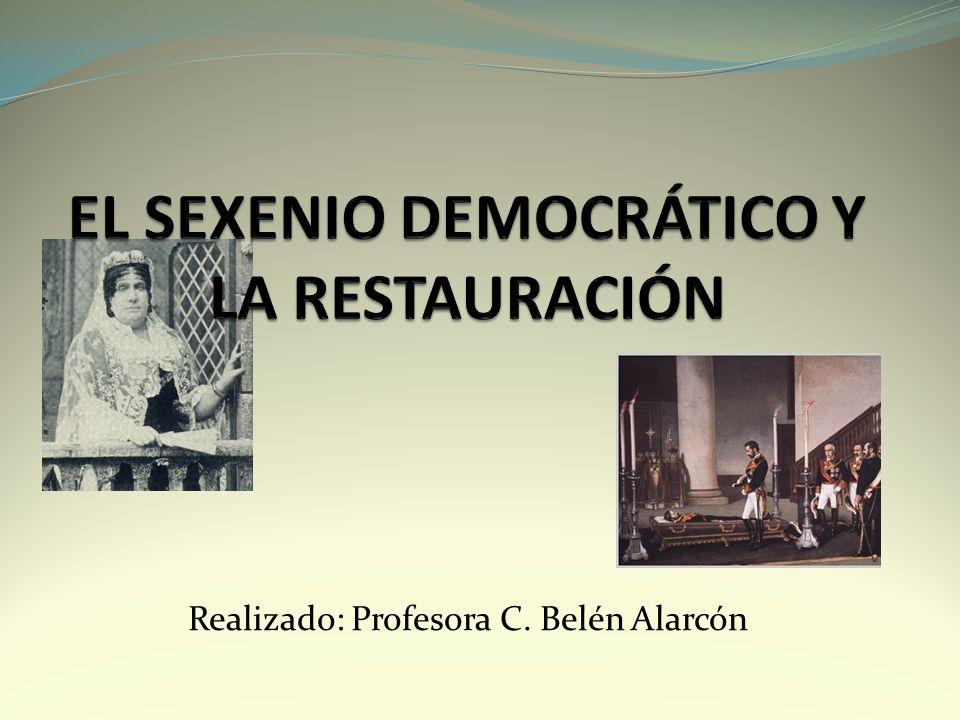 EL SEXENIO DEMOCRÁTICO Y LA RESTAURACIÓN