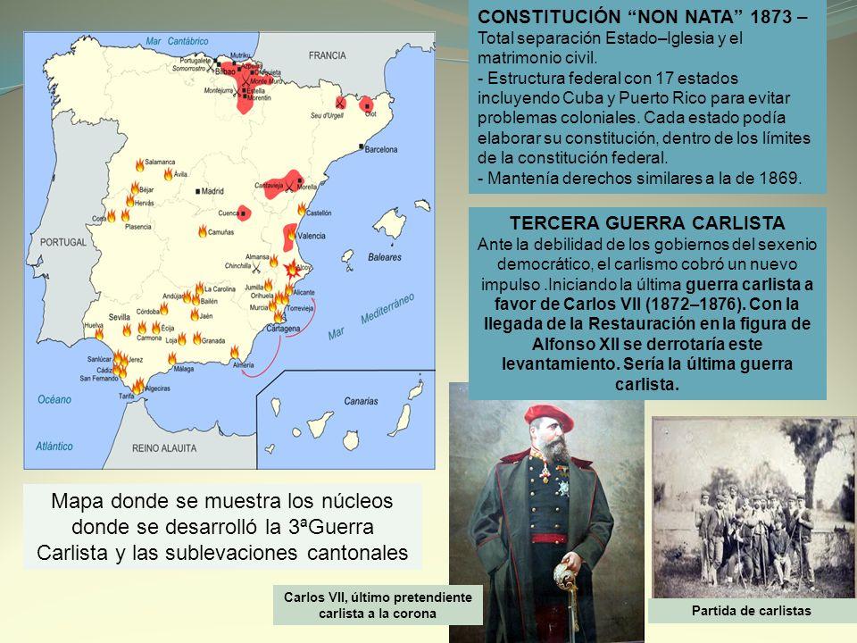 CONSTITUCIÓN NON NATA 1873 –Total separación Estado–Iglesia y el matrimonio civil.