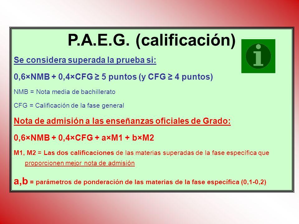 P.A.E.G. (calificación) Se considera superada la prueba si: 0,6×NMB + 0,4×CFG ≥ 5 puntos (y CFG ≥ 4 puntos)