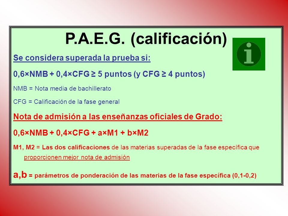 P.A.E.G. (calificación)Se considera superada la prueba si: 0,6×NMB + 0,4×CFG ≥ 5 puntos (y CFG ≥ 4 puntos)