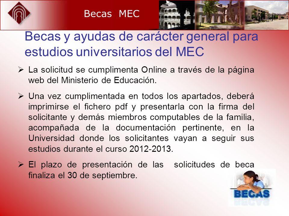 Becas MEC Becas y ayudas de carácter general para estudios universitarios del MEC.