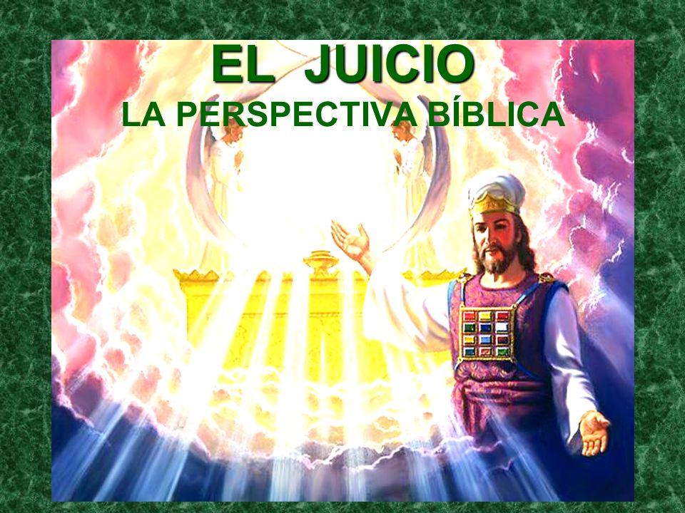 EL JUICIO LA PERSPECTIVA BÍBLICA