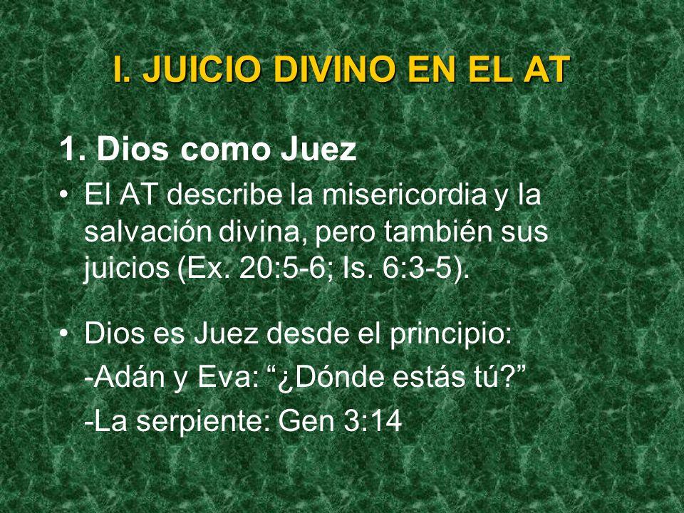 I. JUICIO DIVINO EN EL AT 1. Dios como Juez