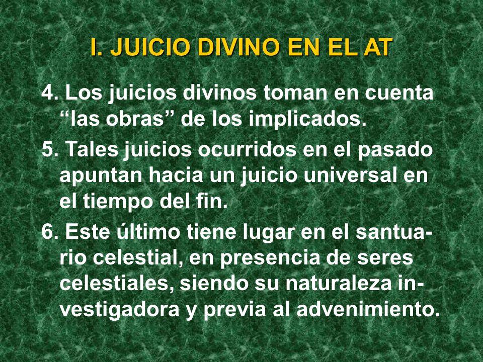 I. JUICIO DIVINO EN EL AT 4. Los juicios divinos toman en cuenta las obras de los implicados.