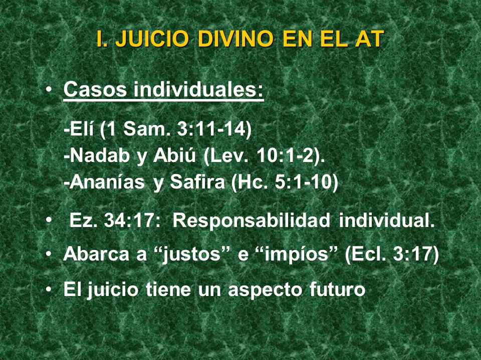 I. JUICIO DIVINO EN EL AT Casos individuales: -Elí (1 Sam. 3:11-14)