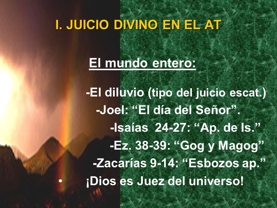 I. JUICIO DIVINO EN EL AT El mundo entero: