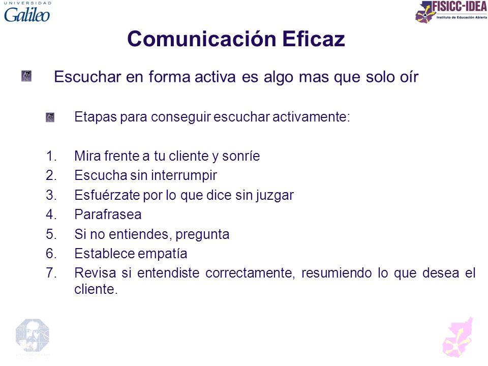 Comunicación Eficaz Escuchar en forma activa es algo mas que solo oír