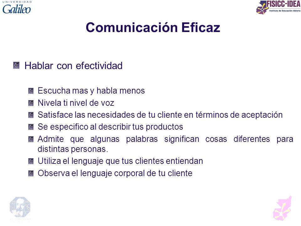 Comunicación Eficaz Hablar con efectividad Escucha mas y habla menos