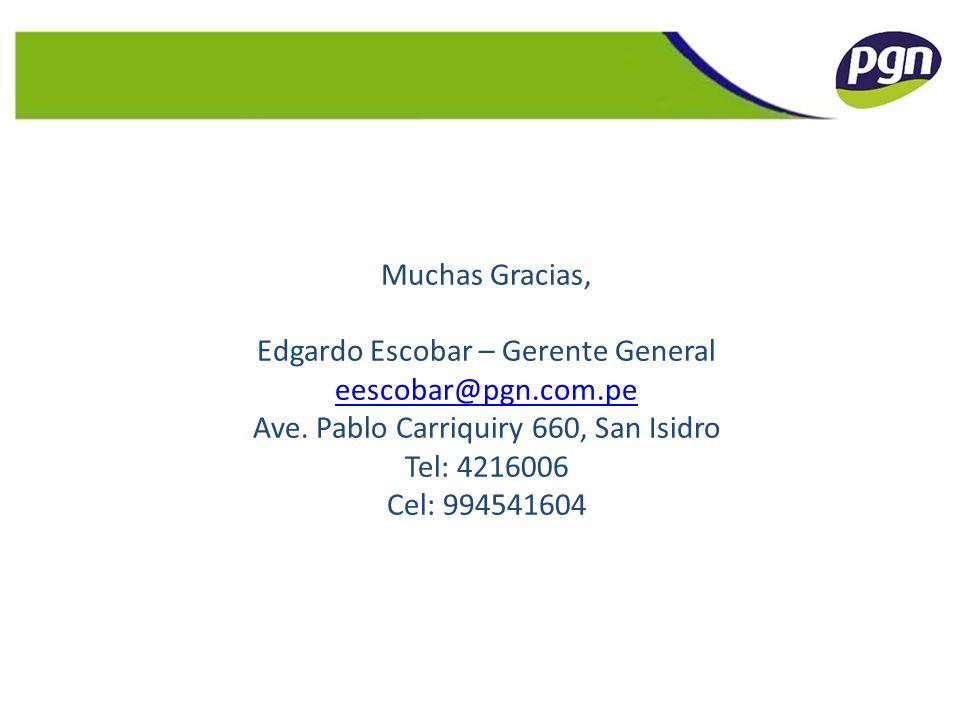 Edgardo Escobar – Gerente General eescobar@pgn.com.pe