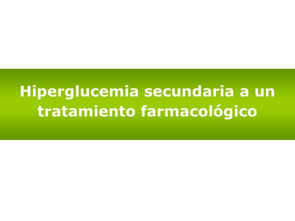 Hiperglucemia secundaria a un tratamiento farmacológico