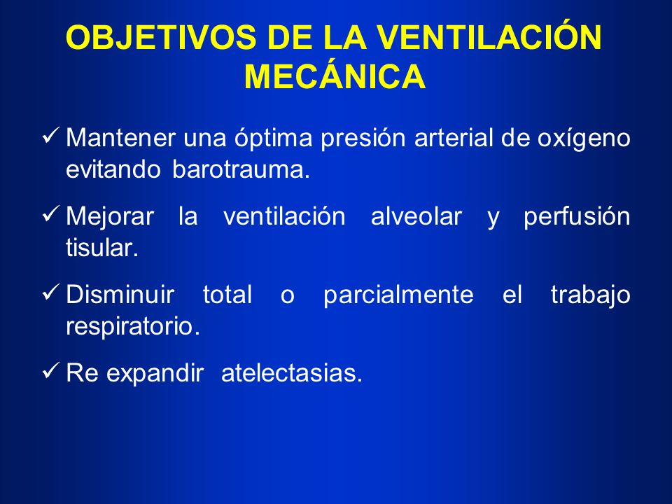 OBJETIVOS DE LA VENTILACIÓN MECÁNICA