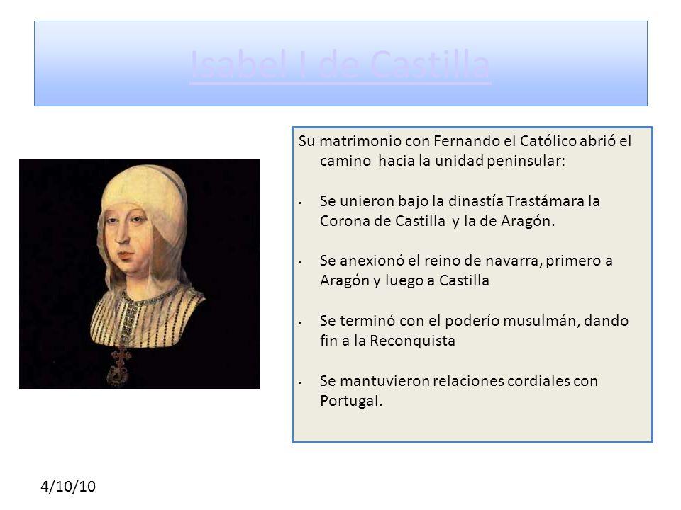 Isabel I de CastillaSu matrimonio con Fernando el Católico abrió el camino hacia la unidad peninsular: