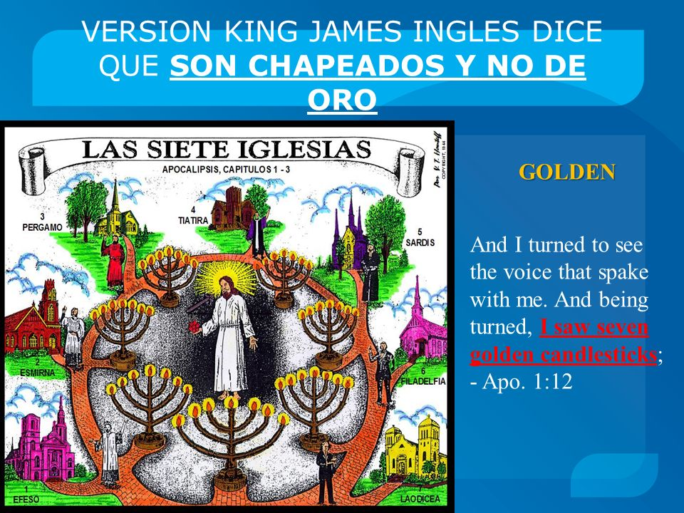 VERSION KING JAMES INGLES DICE QUE SON CHAPEADOS Y NO DE ORO