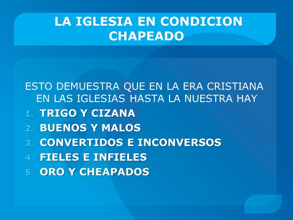 LA IGLESIA EN CONDICION CHAPEADO