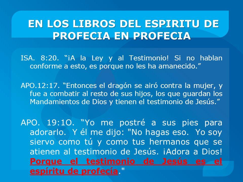 EN LOS LIBROS DEL ESPIRITU DE PROFECIA EN PROFECIA