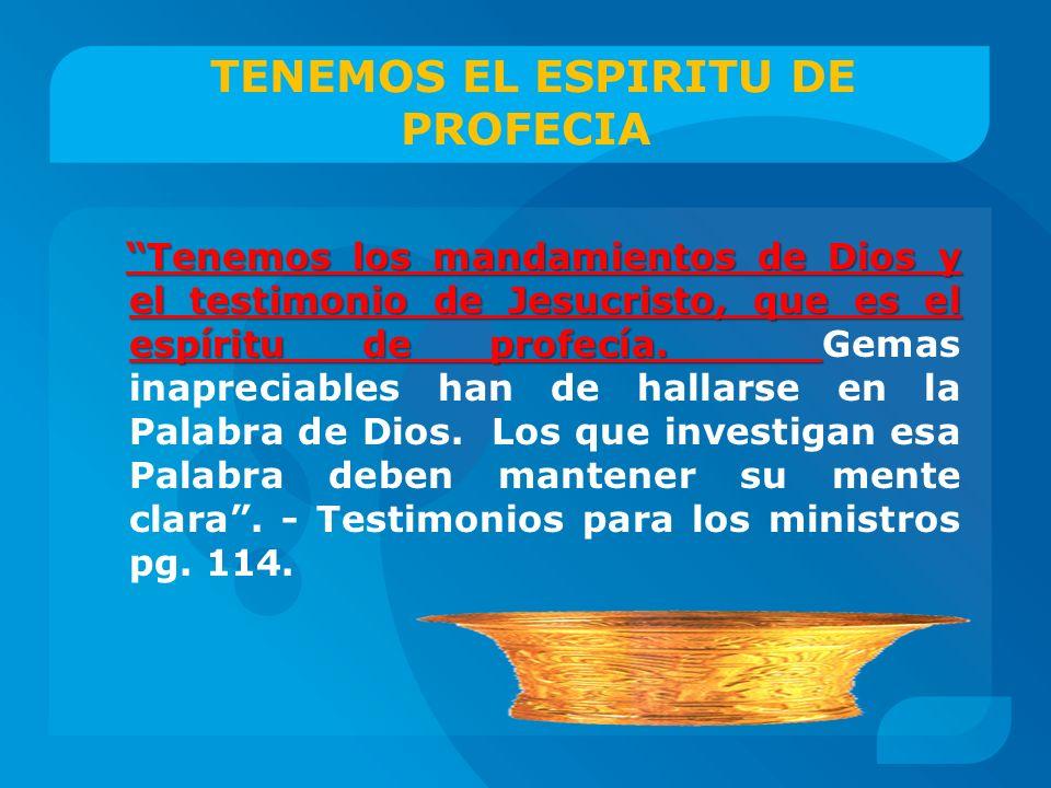 TENEMOS EL ESPIRITU DE PROFECIA