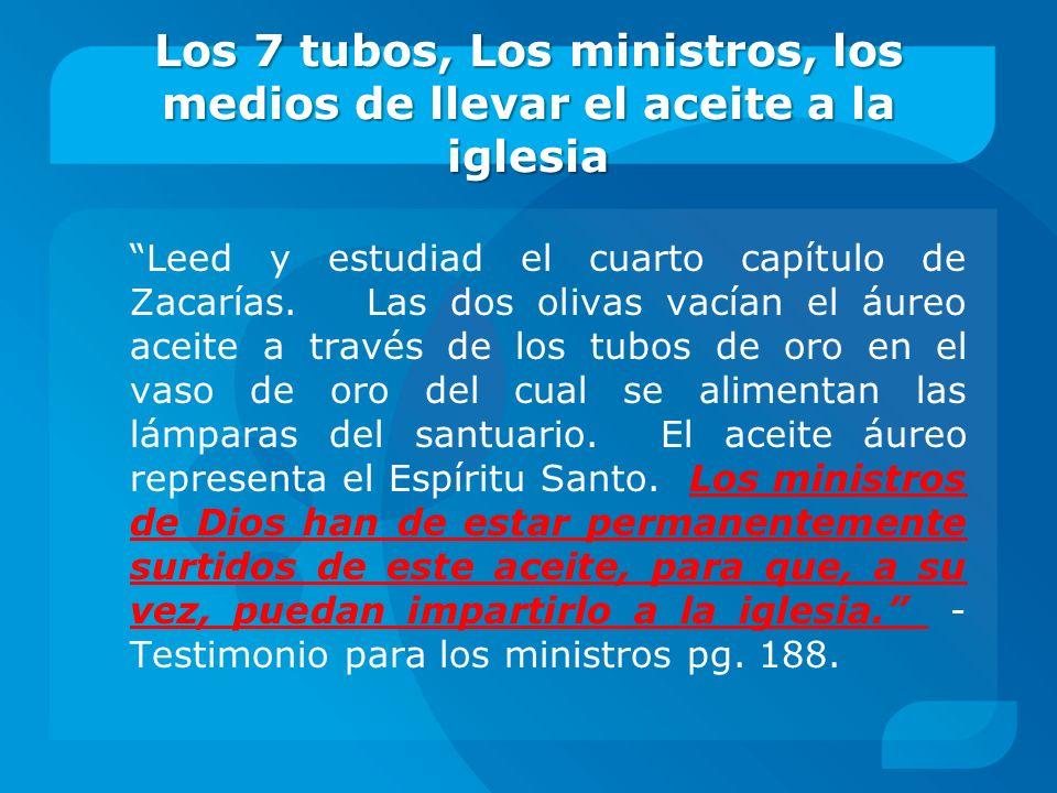Los 7 tubos, Los ministros, los medios de llevar el aceite a la iglesia