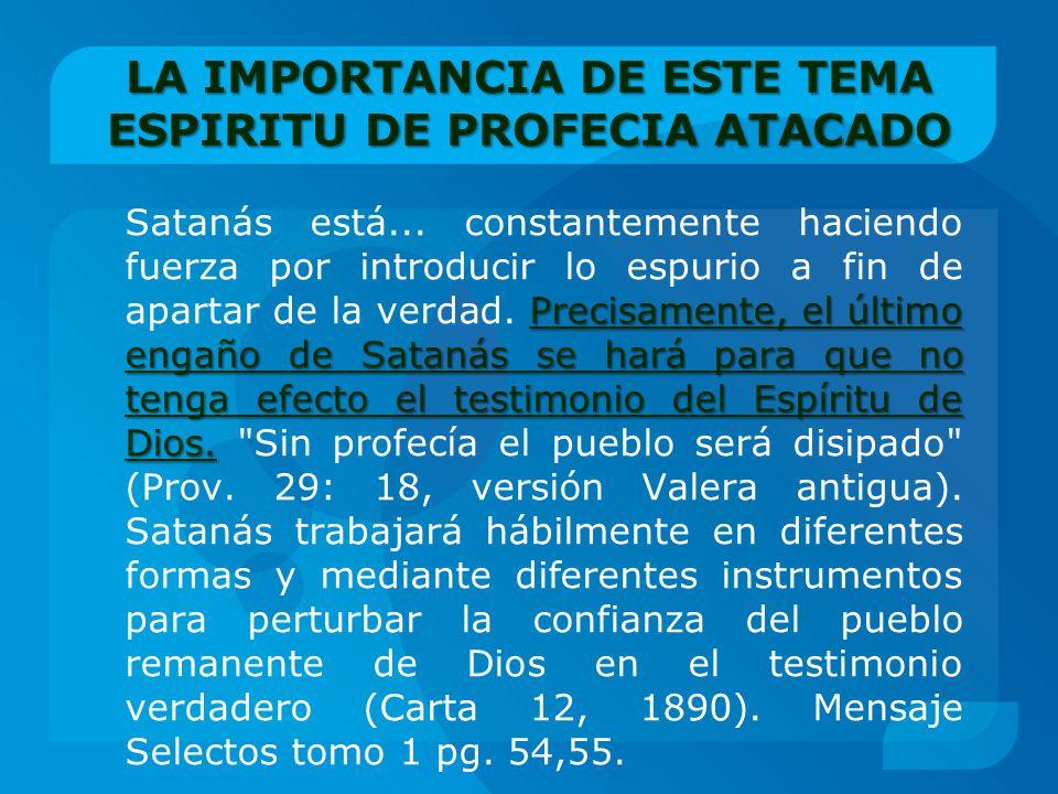 LA IMPORTANCIA DE ESTE TEMA ESPIRITU DE PROFECIA ATACADO