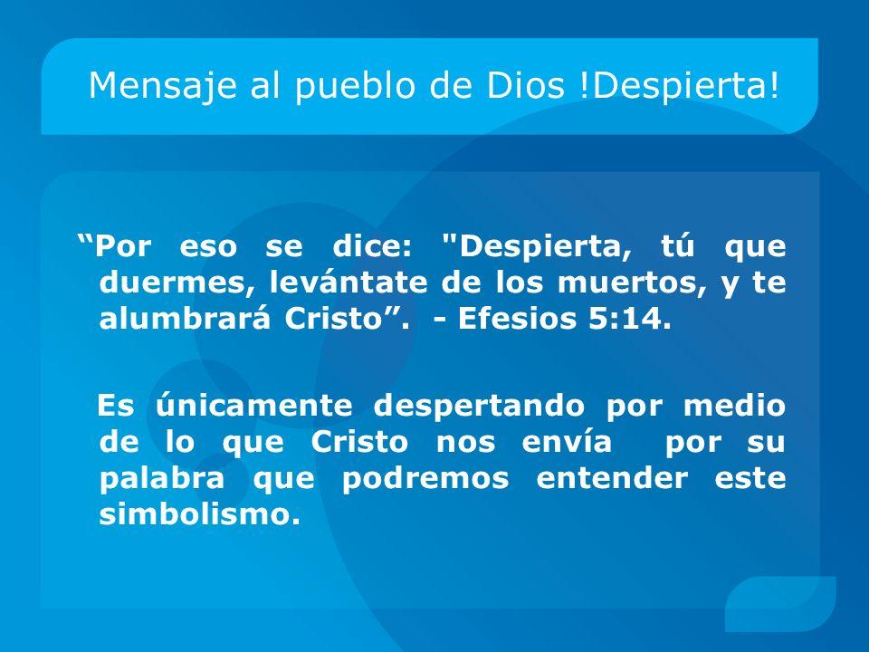 Mensaje al pueblo de Dios !Despierta!
