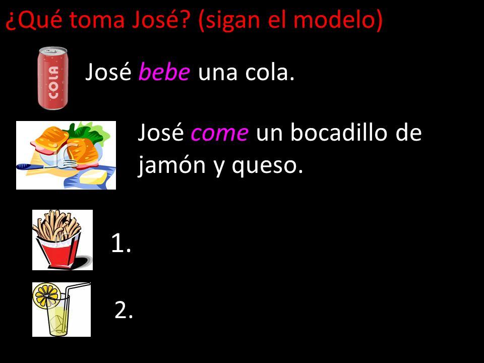 1. ¿Qué toma José (sigan el modelo) José bebe una cola.