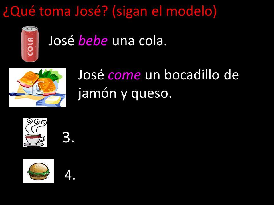 3. ¿Qué toma José (sigan el modelo) José bebe una cola.